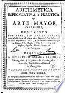 Arithmetica especulativa y practica y arte mayor o algebra
