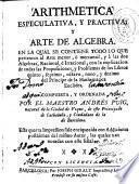 Arithmetica especulativa y practiva [sic] y arte de algebra