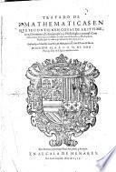 Arithmetica, y Musica Speculatiua ; Las reglas, o Problemas generales del Arithmetica Practica u.a