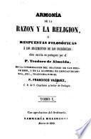 Armonía de la razon y la religion, ó, Respuestas filosóficas á los argumentos de los incrédulos, 1