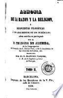 Armonía de la razon y la religion, ó, Respuestas filosóficas á los argumentos de los incrédulos