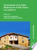 Arqueología de la Edad Moderna en el País Vasco y su entorno