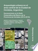 Arqueología urbana en el área central de la Ciudad de Córdoba, Argentina