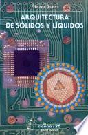 Arquitectura de sólidos y líquidos