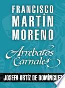 Arrebatos carnales. Josefa Ortíz de Domínguez