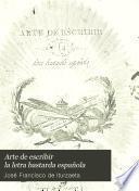 Arte de escribir la letra bastarda española
