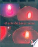 ARTE DE HACER VELAS, EL (Color)