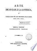Arte de jugar á la lotería, ó Colección de los mejores tratados sobre este juego
