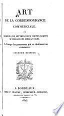 Arte de la correspondencia comercial; ó, Modelos de cartas para toda especie de operaciones mercantiles