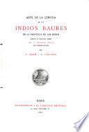 Arte de la lengua de los Indios Baures de la provincia de los Moxos
