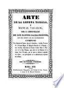 Arte de la lengua tagala, y manual tacalog, para la administracion de los Santos Sacramentos