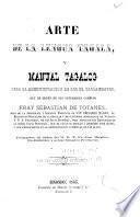 Arte de la lengua tagala, y Manual tagalog para la administración de los SS. sacramentos, que--