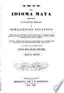 Arte del idioma maya reducido a sucintas reglas
