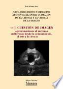 Arte, documento y discurso audiovisual: entre la imagen de la ciencia y la ciencia de la imagen