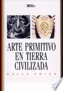Arte primitivo en tierra civilizada