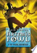 Artemis Fowl y su peor enemigo (Artemis Fowl 6)