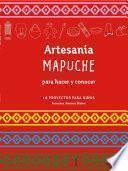 Artesanía Mapuche para hacer y concocer