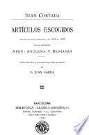 Artículos escogidos entre los publicados del año 1838 al 1868 con los pseudónimos Abén-Abulema y Benjamín