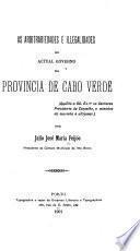 As arbitrariedades e illegalidades do actual governo da provincia de cabo verde