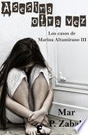 Asesina otra vez (Los casos de Marina Altamirano 3)