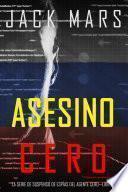 Asesino Cero (La Serie de Suspenso de Espías del Agente Cero—Libro #7)