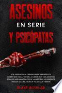 Asesinos en Serie y Psicópatas