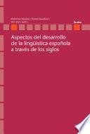 Aspectos del desarrollo de la lingüística española a través de los siglos