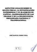 Aspectos legales sobre el delito fiscal, la investigación patrimonial y el blanqueo de capital