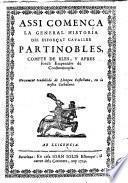 Assi comença la general historia del esforçat cavaller Partinobles, compte de Bles y apres fonch emperador de Constantinopla