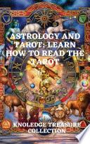 Astrology and Tarot: Learn How to Read The Tarot