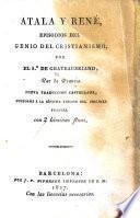 """Atala y René. Episodios del """"Genio del Cristianismo"""" ... Nueva traducción castellana conforme á la séptima edición del original francés. Con 2 láminas finas"""