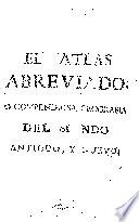 Atlas abreviado ó compendiosa geografia del Mundo Antiguo y Nuevo ...