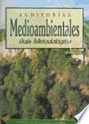 Auditorías medioambientales. Guía metodológica