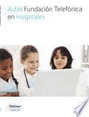 Aulas Fundación Telefónica en Hospitales