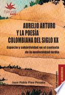 Aurelio Arturo y la poesía colombiana del siglo XX