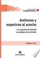 Autismos y espectros al acecho