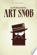 Autobiografía, Art Snob