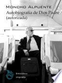 Autobiografia de Dios Padre (Autorizada)