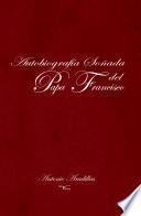 Autobiografía soñada del Papa Francisco