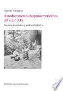 Autodocumentos hispanoamericanos del siglo XIX