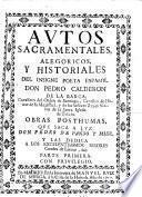Autos sacramentales, alegoricos, y historiales