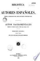 Autos sacramentales desde su origen hasta fines del siglo XVII.