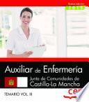 Auxiliar de Enfermería. Junta de Comunidades de Castilla-La Mancha. Temario Vol. III