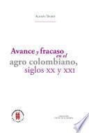Avance y fracaso en el agro colombiano, siglos XX y XXI