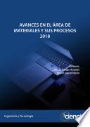 Avances en el área de materiales y sus procesos 2018