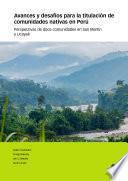 Avances y desafíos para la titulación de comunidades nativas en Perú