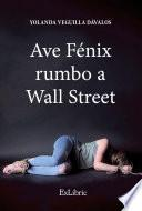 Ave Fénix rumbo a Wall Street