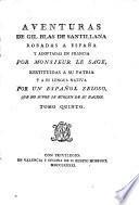 Aventuras De Gil Blas De Santillana, Robadas Á España, Y Adoptadas En Francia Por Monsieur Le Sage, Restituidas Á Su Patria Y Á Su Lengua Nativa (por el padre Isla)