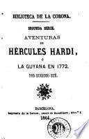 Aventuras de Hércules Hardi, ó, La Guyana en 1772