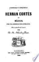 Aventuras y conquistas de Hernan Cortés en Mèjico